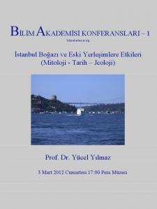 İstanbul Boğazı ve Eski Yerleşimlere Etkileri (Mitoloji - Tarih - Jeoloji) - Konuşmacı : Prof. Dr. Yücel Yılmaz