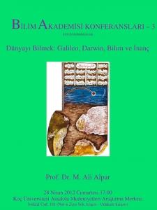Dünyayı Bilmek : Galileo, Darwin, Bilim ve İnanç - Konuşmacı : Prof. Dr. M. Ali Alpar