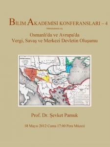Osmanlı'da ve Avrupa'da Vergi, Savaş ve Merkezi Devletin Oluşunu - Konuşmacı : Prof. Dr. Şevket Pamuk