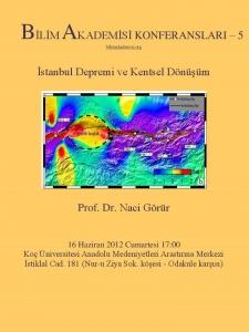 İstanbul Depremi ve Kentsel Dönüşüm - Konuşmacı : Prof. Dr. Naci Görür
