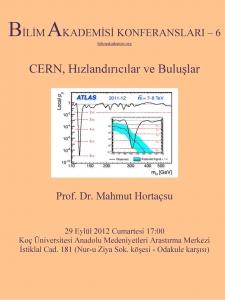 CERN, Hızlandırıcılar ve Buluşlar - Konuşmacı : Prof. Dr. Mahmut Hortaçsu