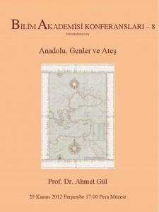 Anadolu, Genler ve Ateş - Konuşmacı : Prof. Dr. Ahmet Gül