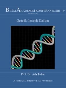 Genetik : İnsanda Kalıtım - Konuşmacı : Prof. Dr. Aslı Tolun