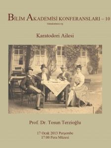 Karatodori Ailesi - Konuşmacı : Prof. Dr. Tosun Terzioğlu