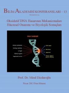 Oksidatif DNA Hasarının Mekanizmaları, Hücresel Onarımı ve Biyolojik Sonuçları - Konuşmacı : Prof. Dr. Miral Dizdaroğlu