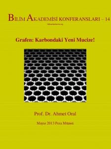 Grafen : Karbondaki Yeni Mucize ! - Konuşmacı : Prof. Dr. Ahmet Oral