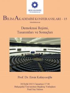 Demokrasi Rejimi, Tasarımları ve Sonuçları - Konuşmacı : Prof. Dr. Ersin Kalaycıoğlu