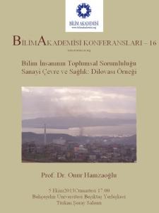 Bilim İnsanının Toplumsal Sorumluluğu Sanayi Çevre ve Sağlık: Dilovası Örneği - Konuşmacı : Prof. Dr. Onur Hamzaoğlu