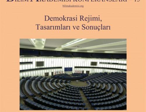 Bilim Akademisi Konferansı 15: Demokrasi Rejimi, Tasarımları ve Sonuçları – Konuşmacı : Prof. Dr. Ersin Kalaycıoğlu