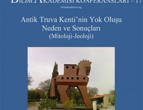 Bilim Akademisi Konferansı 17: Antik Truva Kenti'nin Yok Oluşu, Neden ve Sonuçları – Konuşmacı: Prof. Dr. Yücel Yılmaz