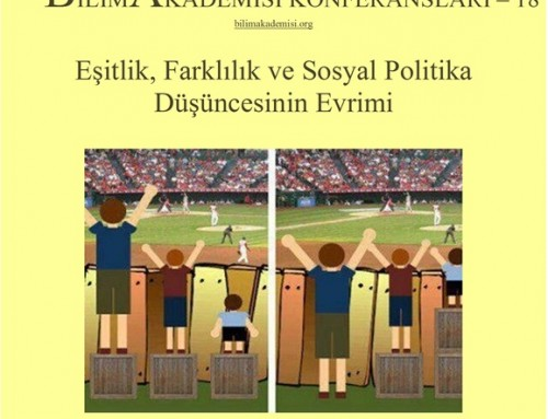 Bilim Akademisi Konferansı 18: Eşitlik, Farklılık ve Sosyal Politika Düşüncesinin Evrimi – Konuşmacı: Prof. Dr. Ayşe Buğra