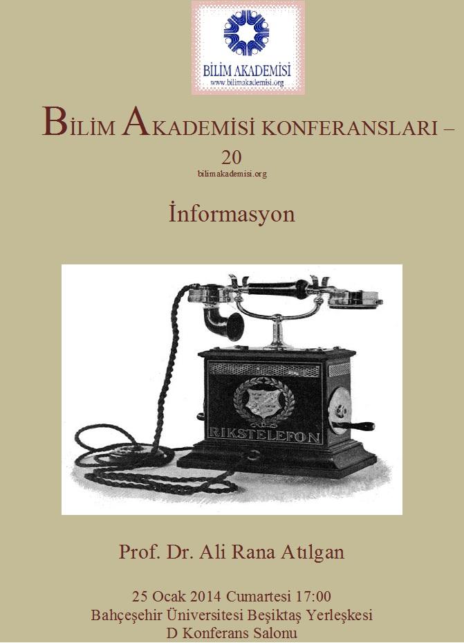 İnformasyon – Konuşmacı : Prof. Dr. Ali Rana Atılgan