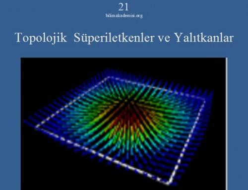 Bilim Akademisi Konferansı 21:Topolojik Süperiletkenler ve Yalıtkanlar – Konuşmacı: Prof. Dr. İnanç Adagideli