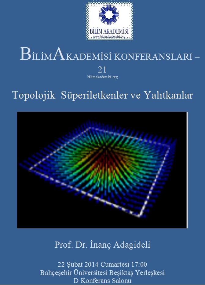 Topolojik Süperiletkenler ve Yalıtkanlar – Konuşmacı : Prof. Dr. İnanç Adagideli