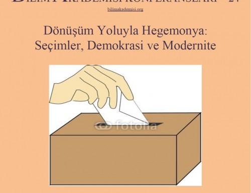 Bilim Akademisi Konferansı 24: Dönüşüm Yoluyla Hegemonya: Seçimler, Demokrasi ve Modernite – Konuşmacı: Prof. Fuat Keyman