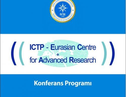 ICTP – Eurasian Center for Advanced Research İzmir Yüksek Teknoloji Enstitüsünde Açılıyor
