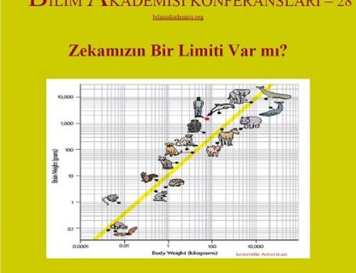 """Bilim Akademisi Konferansları 28 – """"Zekamızın Bir Limiti Var mı?"""""""