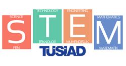 TÜSİAD'ın Fen, Teknoloji, Mühendislik, Matematik (STEM) Zirvesi