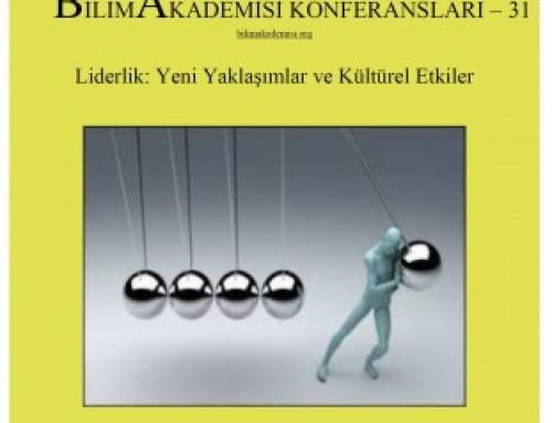 """Bilim Akademisi Konferansları 31 – """"Liderlik: Yeni Yaklaşımlar ve Kültürel Etkiler"""""""