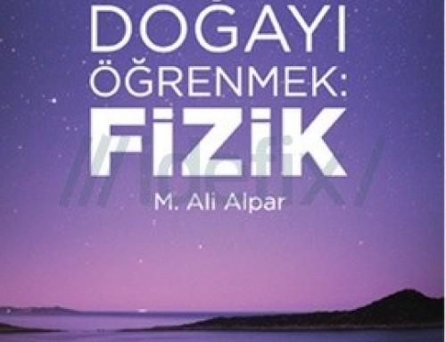"""Bilim Akademisi başkanı M. Ali Alpar'ın yeni kitabı: """"Doğayı Öğrenmek: Fizik"""""""