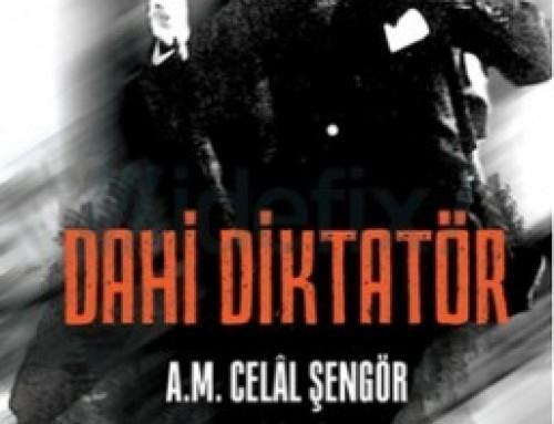 """Bilim Akademisi üyesi A. M. Celal Şengör'ün yeni kitabı: """"Dahi Diktatör"""""""
