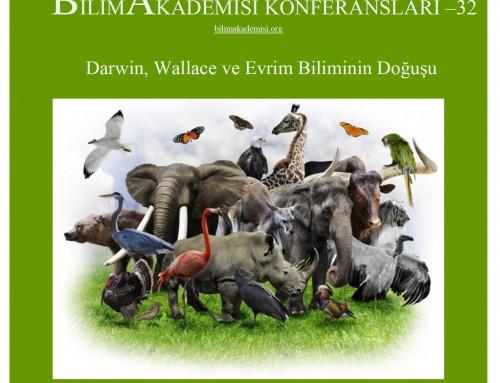 """Bilim Akademisi Konferansları 32 – """"Darwin, Wallace ve Evrim Biliminin Doğuşu"""""""