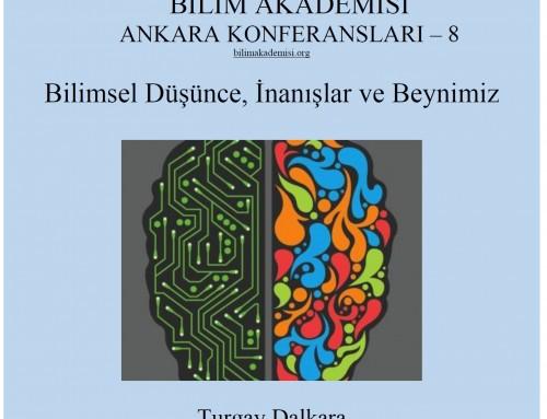 """Bilim Akademisi Ankara Konferansları – """"Bilimsel Düşünce İnanışlar ve Beynimiz"""""""