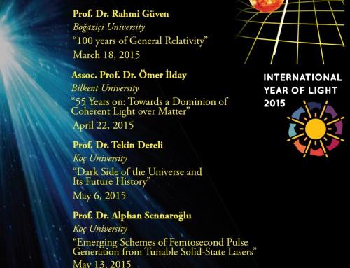 2015 Dünya Işık Yılı ve Genel Görelilik Teorisinin 100. Yılı – Bilkent Üniversitesi Fizik Konferans Serisi