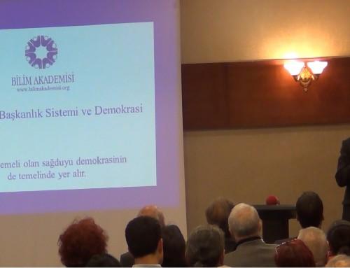 """Bilim Akademisi Başkanı Ali Alpar'ın """"Türkiye'de Başkanlık Sistemi ve Demokrasi"""" Paneli Açılış Konuşması"""