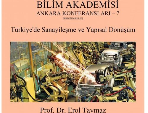 """Bilim Akademisi Ankara Konferansları – """"Türkiye'de Sanayileşme ve Yapısal Dönüşüm"""""""