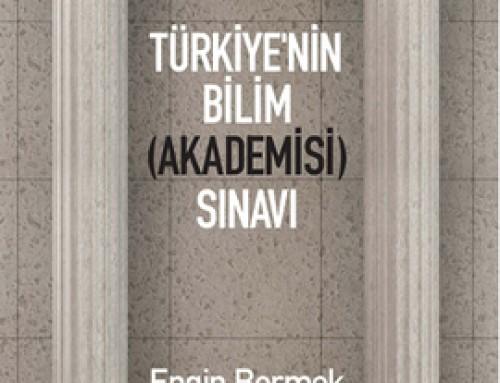 """Prof.Dr. Engin Bermek'in """"Türkiyenin Bilim Akademisi Sınavı"""" İsimli Kitabı"""
