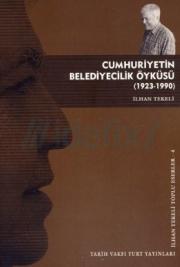 Cumhuriyetin Belediyecilik Oykusu (1923-1990)