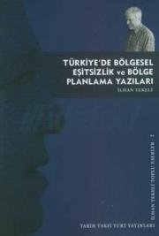 Turkiye'de Bolgesel Esitsizlik Ve Bolge Planlama Yazilari