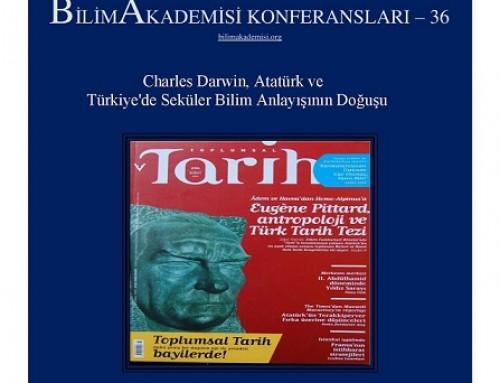 """Bilim Akademisi Konferansları 36 – """"Charles Darwin, Atatürk ve Türkiye'de Seküler Bilim Anlayışının Doğuşu"""""""
