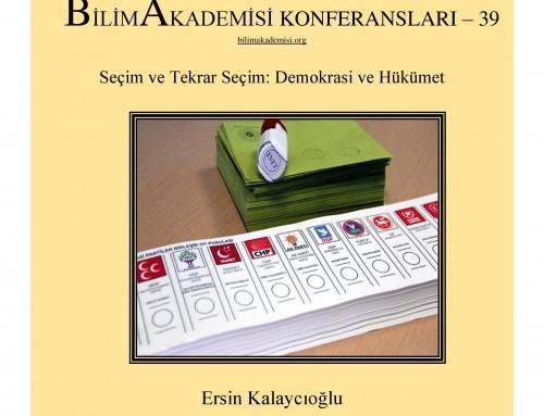 Bilim Akademisi Konferansları 39 – Seçim ve Tekrar Seçim: Demokrasi ve Hükümet