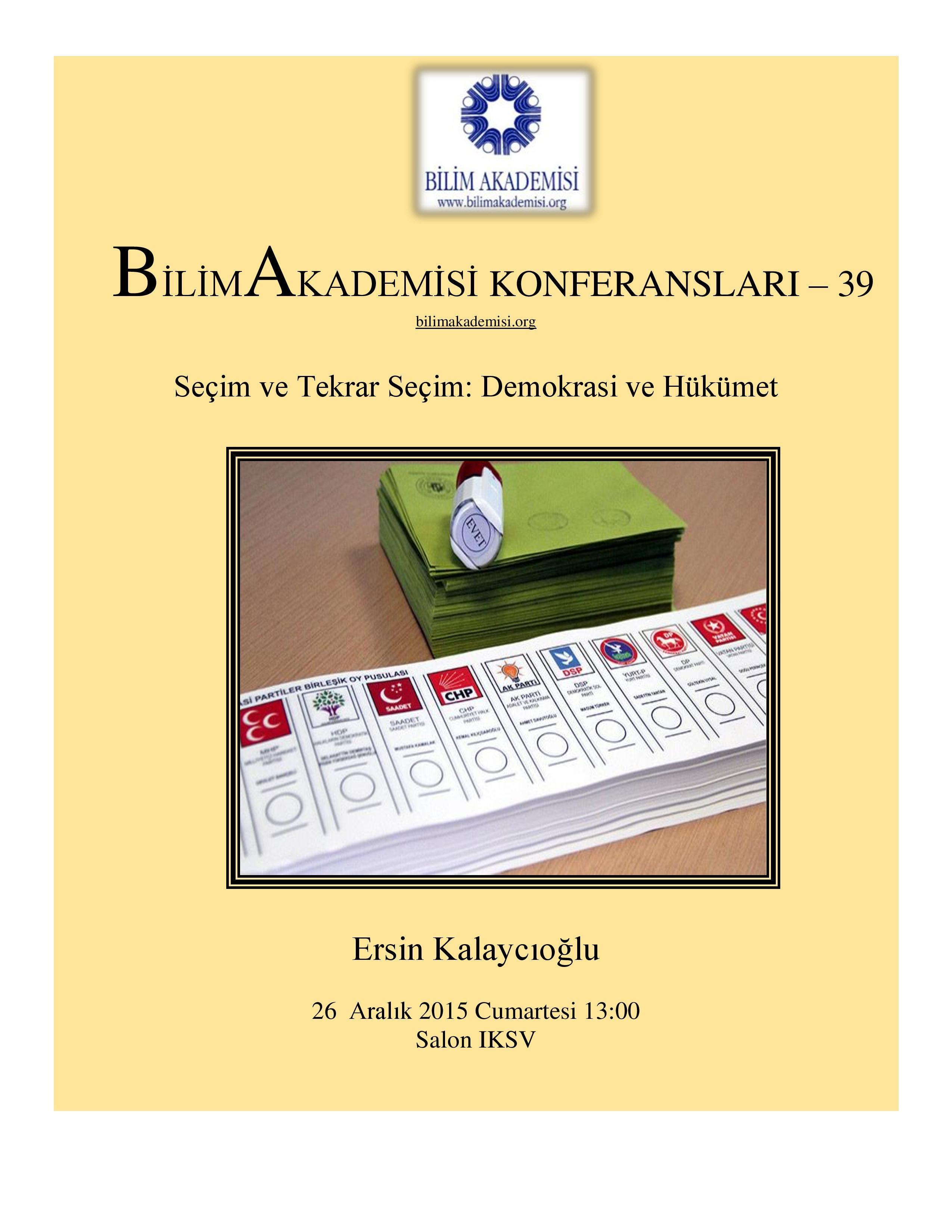 Seçim ve Tekrar Seçim: Demokrasi ve Hükümet- Konuşmacı : Ersin Kalaycıoğlu