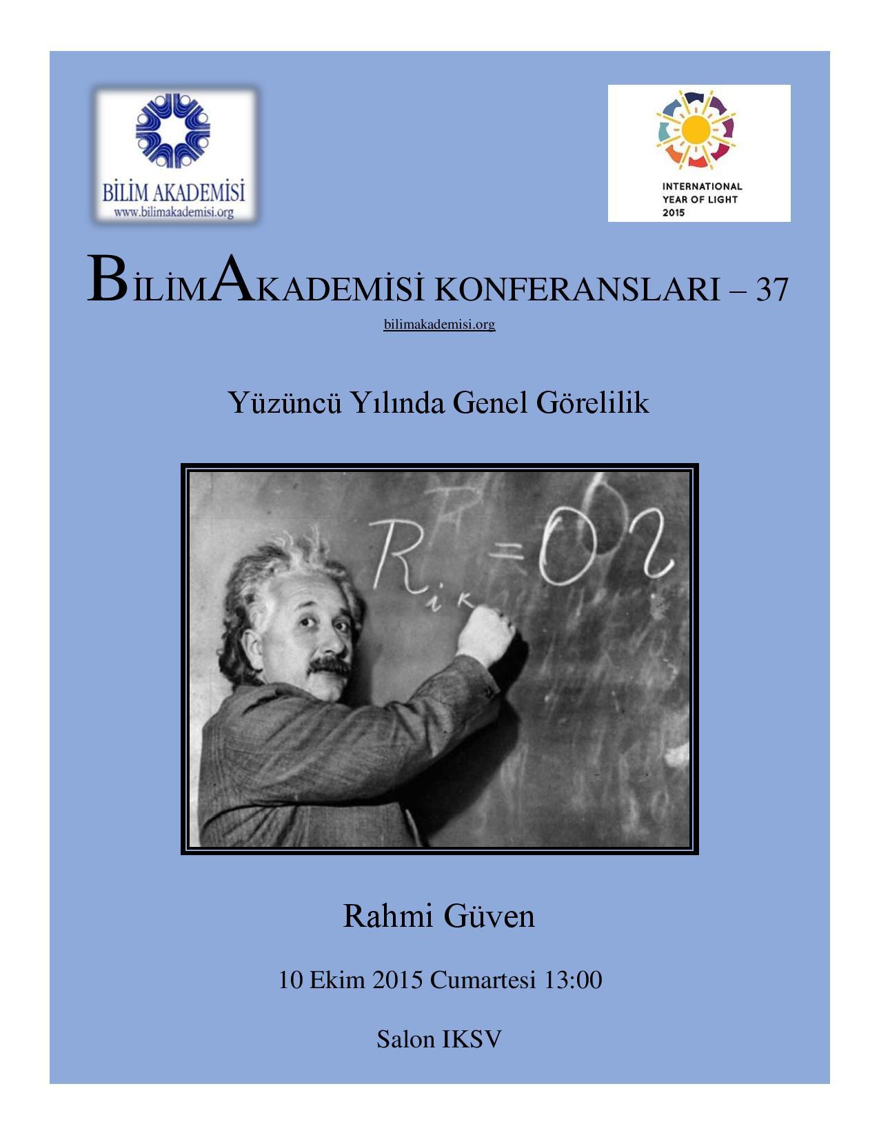 Yüzüncü Yılında Genel Görelilik - Konuşmacı : Rahmi Güven