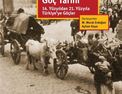 Türkiye'nin Göç Tarihi 14. Yüzyıldan 21. Yüzyıla Türkiye'ye Göçler – Ayhan Kaya & M. Murat Erdoğan