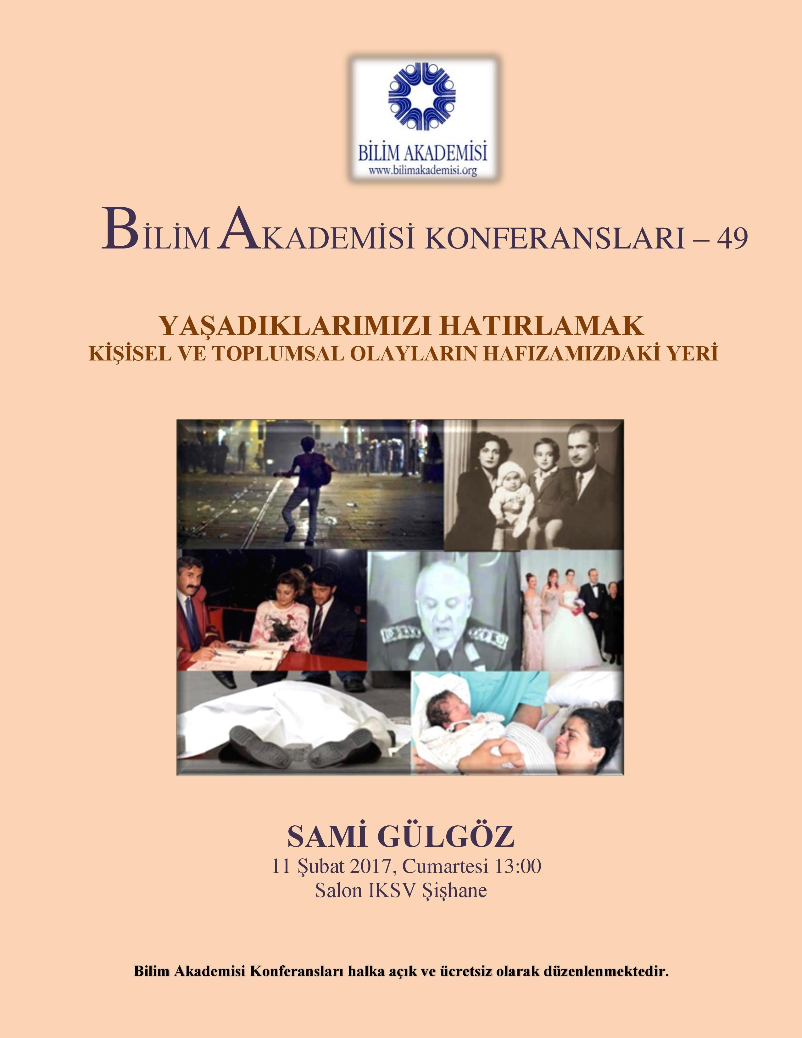Yaşadıklarımızı Hatırlamak: Kişisel ve Toplumsal Olayların Hafızamızdaki Yeri - Konuşmacı : Sami Gülgöz