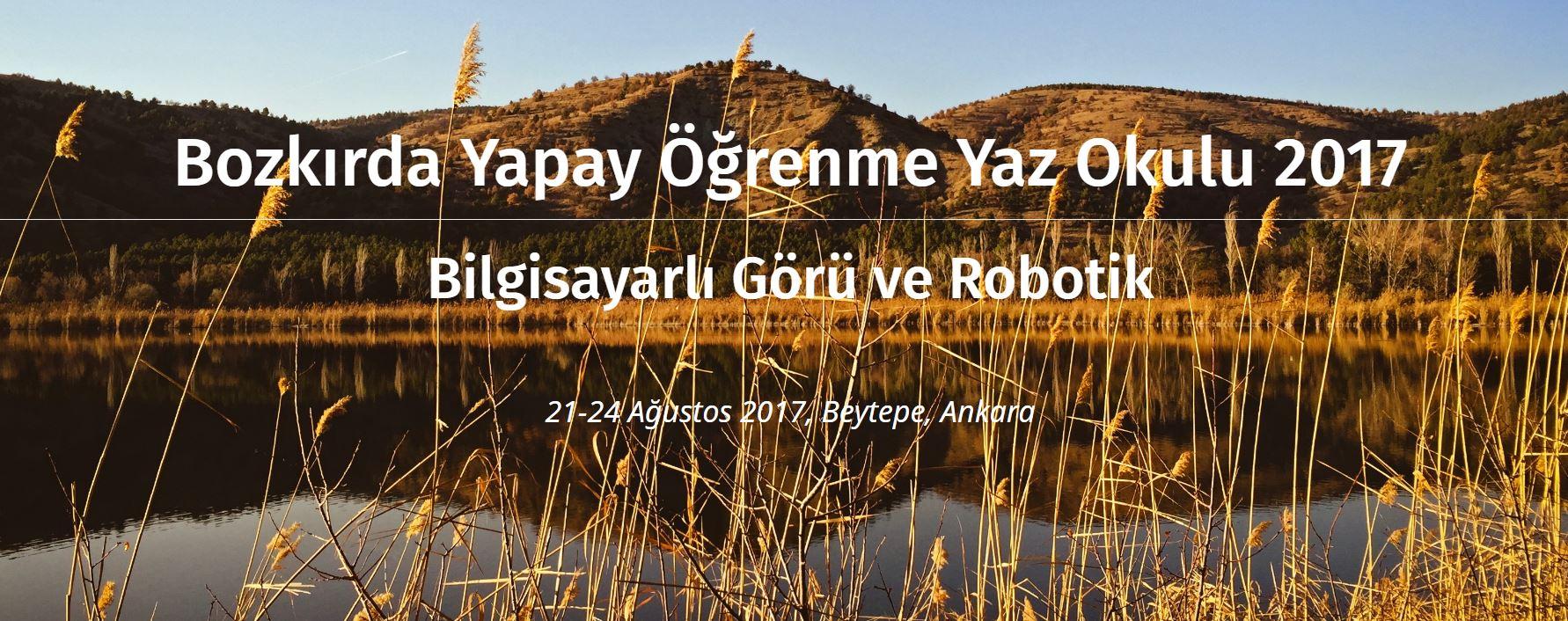 Bozkırda Yapay Öğrenme Yaz Okulu 2017 : Bilgisayarlı Görü ve Robotik