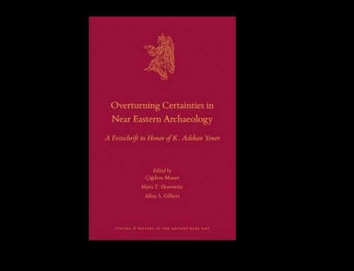Aslıhan Yener Onuruna Armağan Kitabı : Overturning Certainties in Near Eastern Archaeology