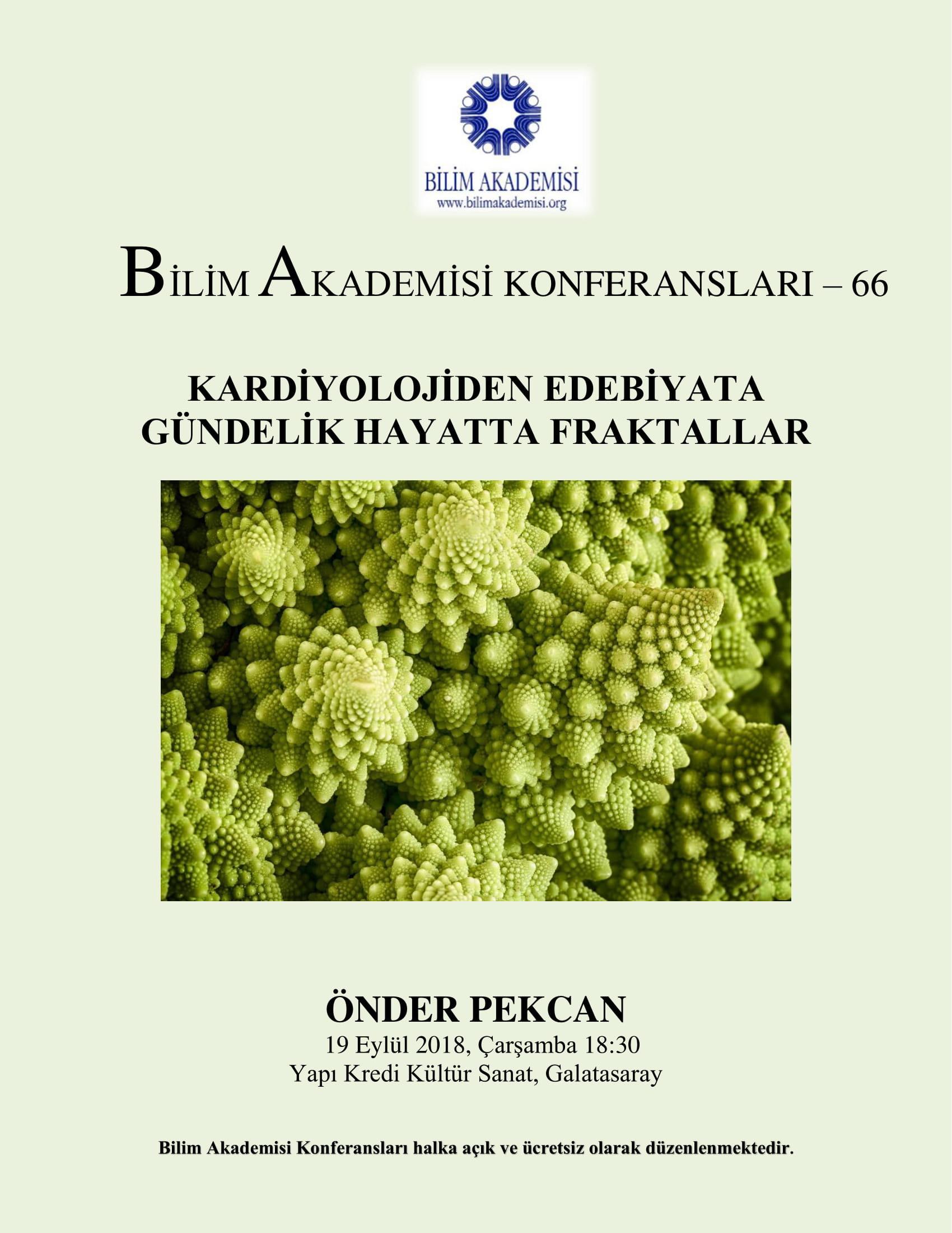 Kardiyolojiden Edebiyata Gündelik Hayatta Fraktallar - Konuşmacı : Önder Pekcan