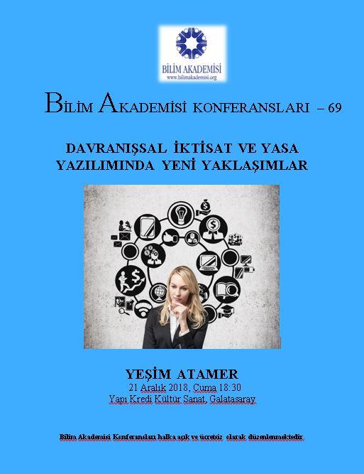Davranışsal İktisat ve Yasa Yazımında Yeni Yaklaşımlar - Konuşmacı : Yeşim Atamer
