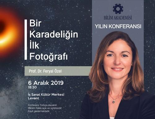 Bilim Akademisi Yılın Konferansı 2019: Feryal Özel ile Bir Karadeliğin İlk Fotoğrafı