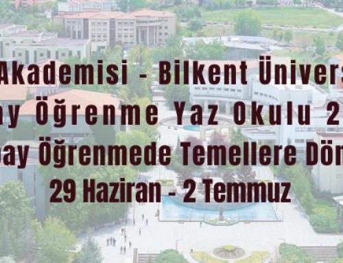 Bilim Akademisi – Bilkent Üniversitesi Yapay Öğrenme Yaz Okulu 2020